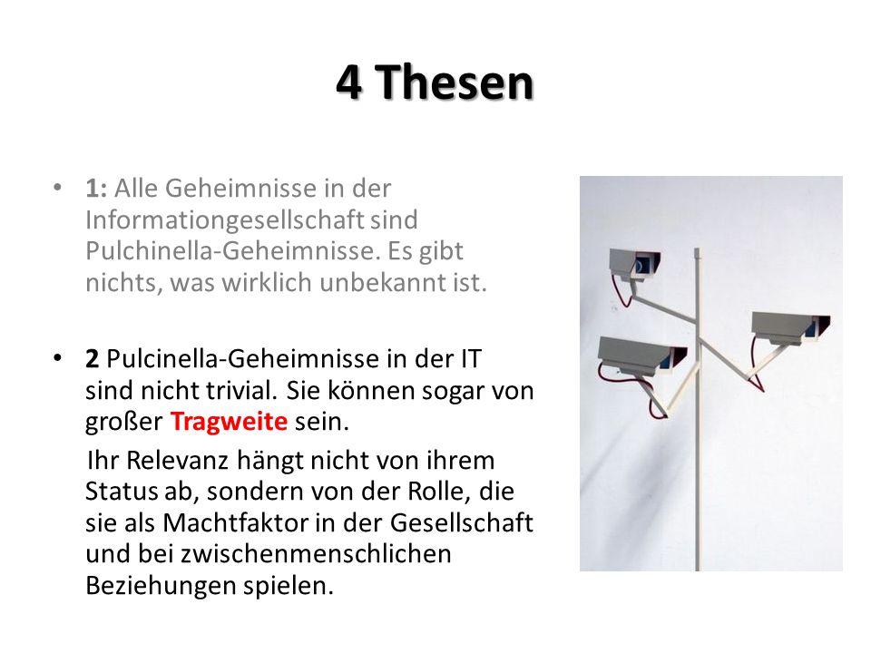 4 Thesen 1: Alle Geheimnisse in der Informationgesellschaft sind Pulchinella-Geheimnisse.