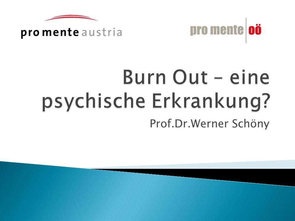 Burnout Zustand der totalen Erschöpfung Auslöser Leistungsdruck in der Arbeitswelt von der Leistungsbereitschaft zur Überforderung w.schöny Fakten