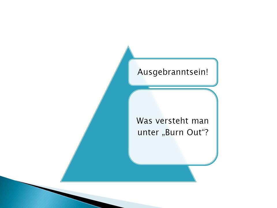Kaum gesicherte Daten zur Prävalenz von Burnout Burnout - eine Modediagnose.