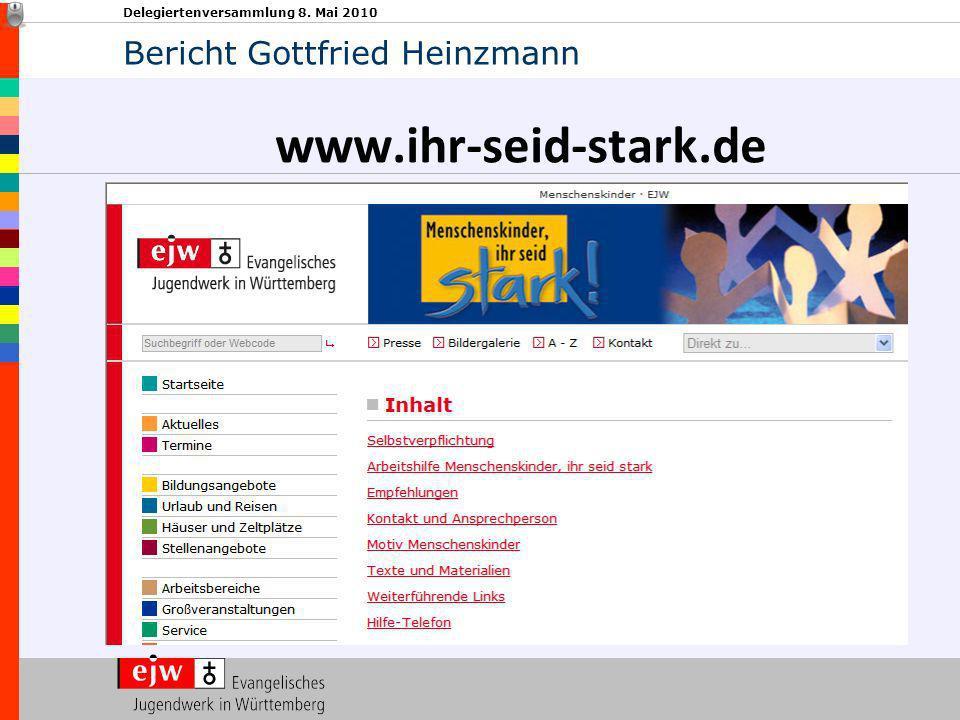 Delegiertenversammlung 8. Mai 2010 www.ihr-seid-stark.de Bericht Gottfried Heinzmann