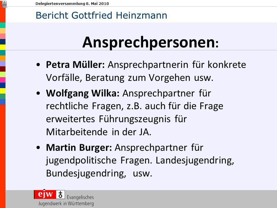 Delegiertenversammlung 8. Mai 2010 Ansprechpersonen : Petra Müller: Ansprechpartnerin für konkrete Vorfälle, Beratung zum Vorgehen usw. Wolfgang Wilka