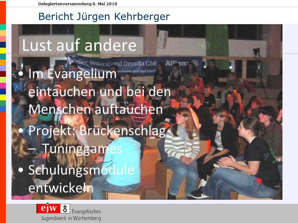 Delegiertenversammlung 8. Mai 2010 Lust auf andere Im Evangelium eintauchen und bei den Menschen auftauchen Projekt: Brückenschlag – Tuninggames Schul