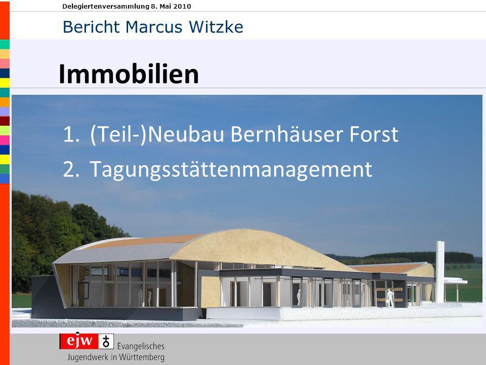 Delegiertenversammlung 8. Mai 2010 Immobilien 1.(Teil-)Neubau Bernhäuser Forst 2.Tagungsstättenmanagement Bericht Marcus Witzke