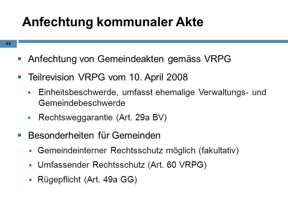Anfechtung kommunaler Akte Anfechtung von Gemeindeakten gemäss VRPG Teilrevision VRPG vom 10. April 2008 Einheitsbeschwerde, umfasst ehemalige Verwalt