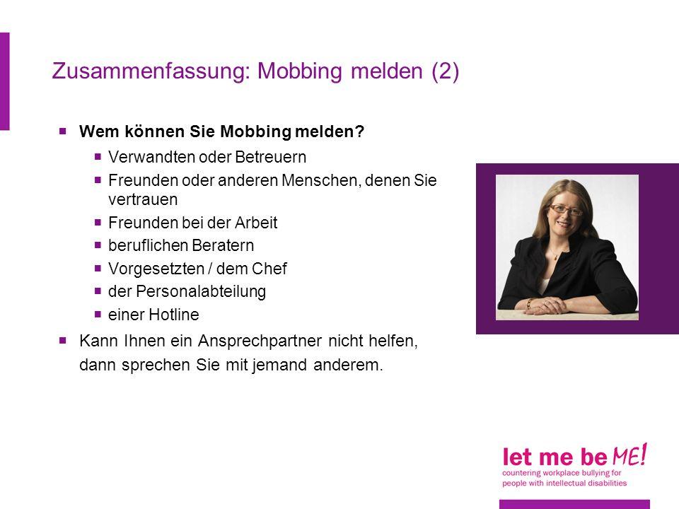 Zusammenfassung: Mobbing melden (2) Wem können Sie Mobbing melden.
