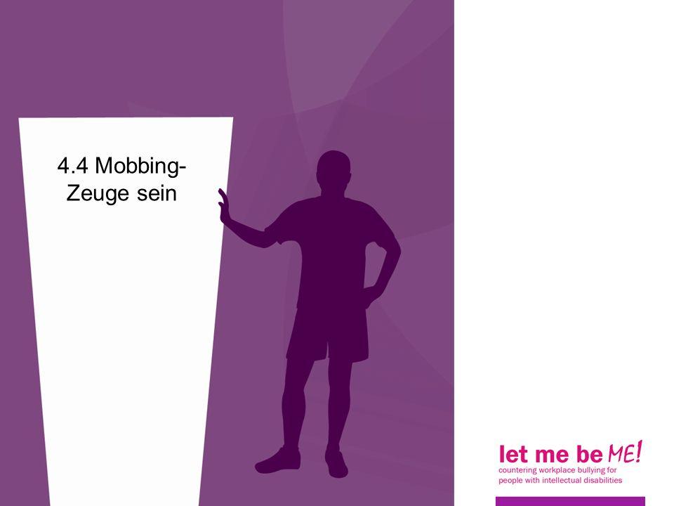 4.4 Mobbing- Zeuge sein