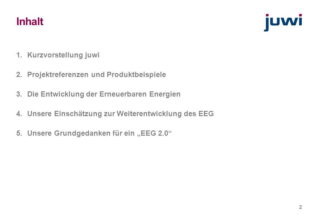 2 Inhalt 1.Kurzvorstellung juwi 2.Projektreferenzen und Produktbeispiele 3.Die Entwicklung der Erneuerbaren Energien 4.Unsere Einschätzung zur Weitere