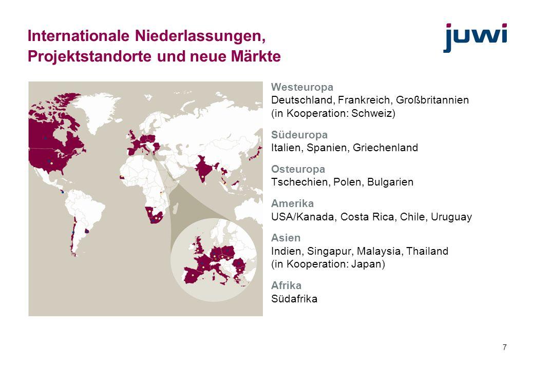 7 Internationale Niederlassungen, Projektstandorte und neue Märkte Westeuropa Deutschland, Frankreich, Großbritannien (in Kooperation: Schweiz) Südeur