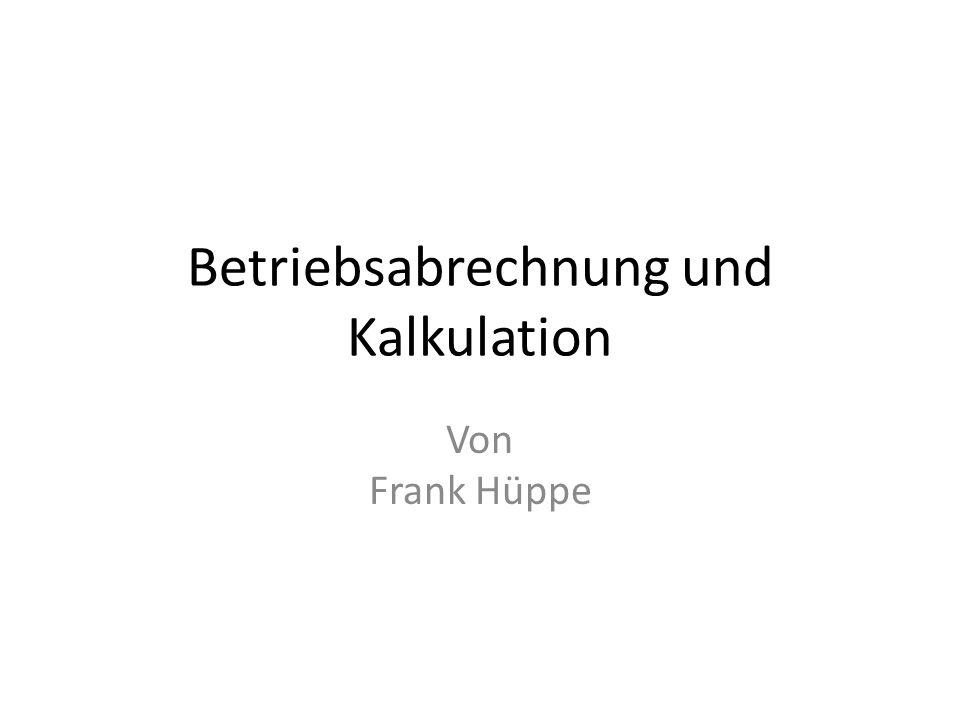 Betriebsabrechnung und Kalkulation Von Frank Hüppe