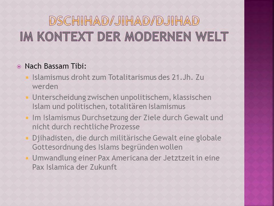 Nach Bassam Tibi: Islamismus droht zum Totalitarismus des 21.Jh. Zu werden Unterscheidung zwischen unpolitischem, klassischen Islam und politischen, t
