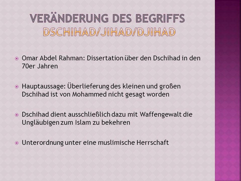 Omar Abdel Rahman: Dissertation über den Dschihad in den 70er Jahren Hauptaussage: Überlieferung des kleinen und großen Dschihad ist von Mohammed nich