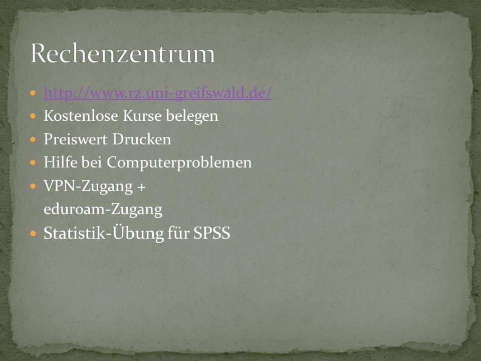 http://www.rz.uni-greifswald.de/ Kostenlose Kurse belegen Preiswert Drucken Hilfe bei Computerproblemen VPN-Zugang + eduroam-Zugang Statistik-Übung fü
