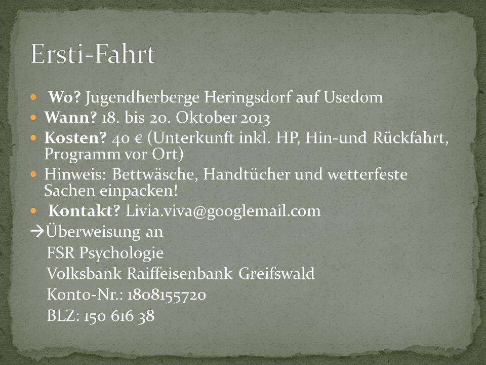 Wo? Jugendherberge Heringsdorf auf Usedom Wann? 18. bis 20. Oktober 2013 Kosten? 40 (Unterkunft inkl. HP, Hin-und Rückfahrt, Programm vor Ort) Hinweis