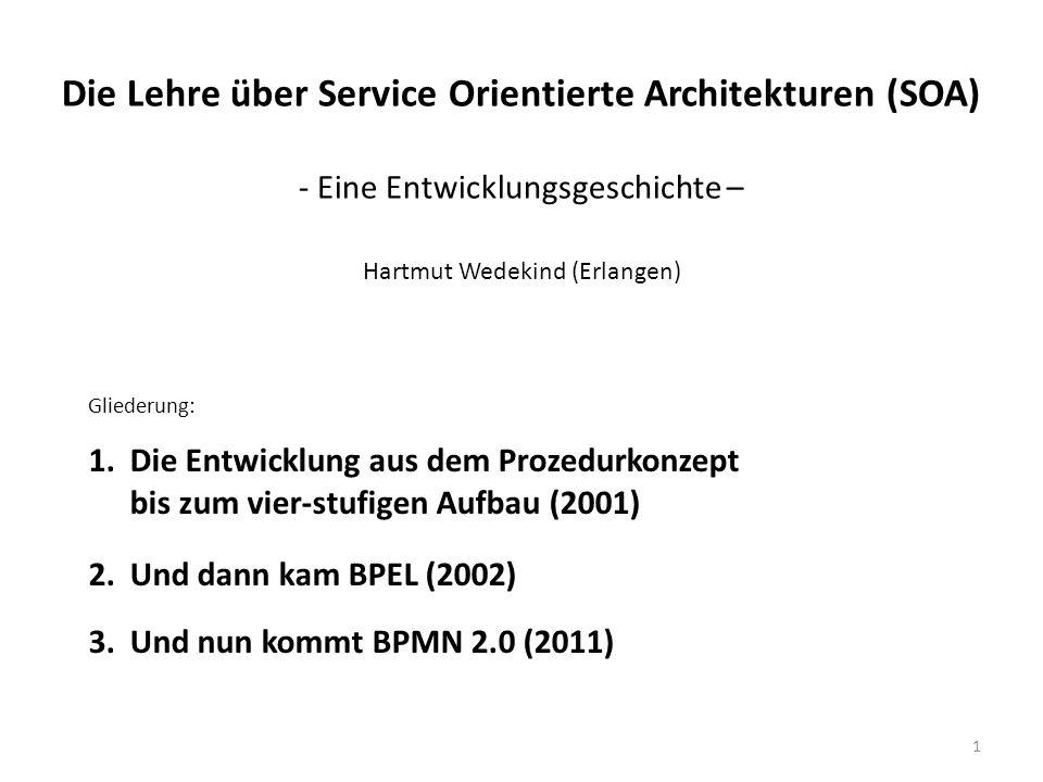 1 Die Lehre über Service Orientierte Architekturen (SOA) - Eine Entwicklungsgeschichte – Hartmut Wedekind (Erlangen) Gliederung: 1. Die Entwicklung au