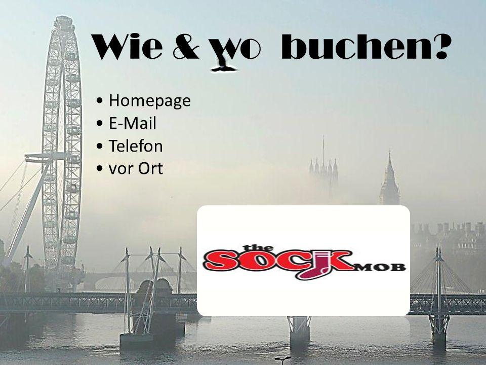 Wie & wo buchen? Homepage E-Mail Telefon vor Ort