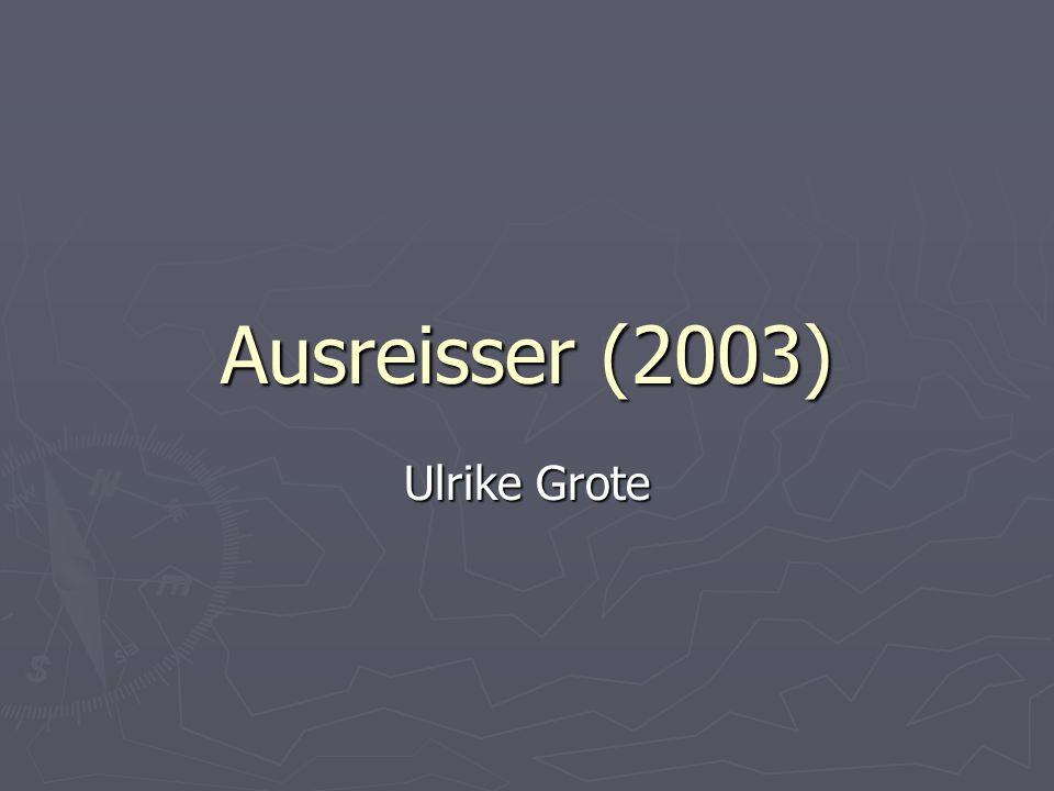 Ausreisser (2003) Ulrike Grote