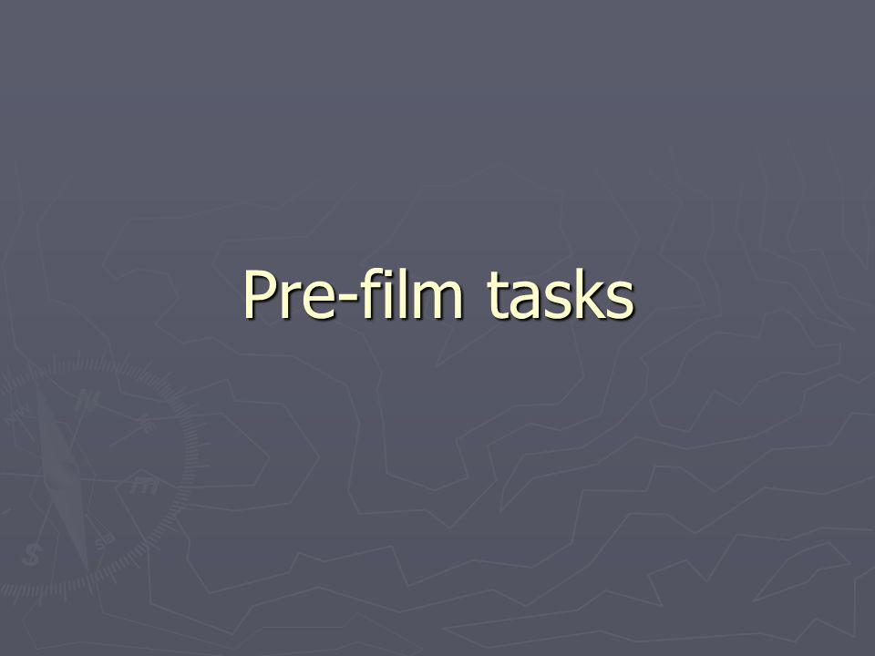 Pre-film tasks