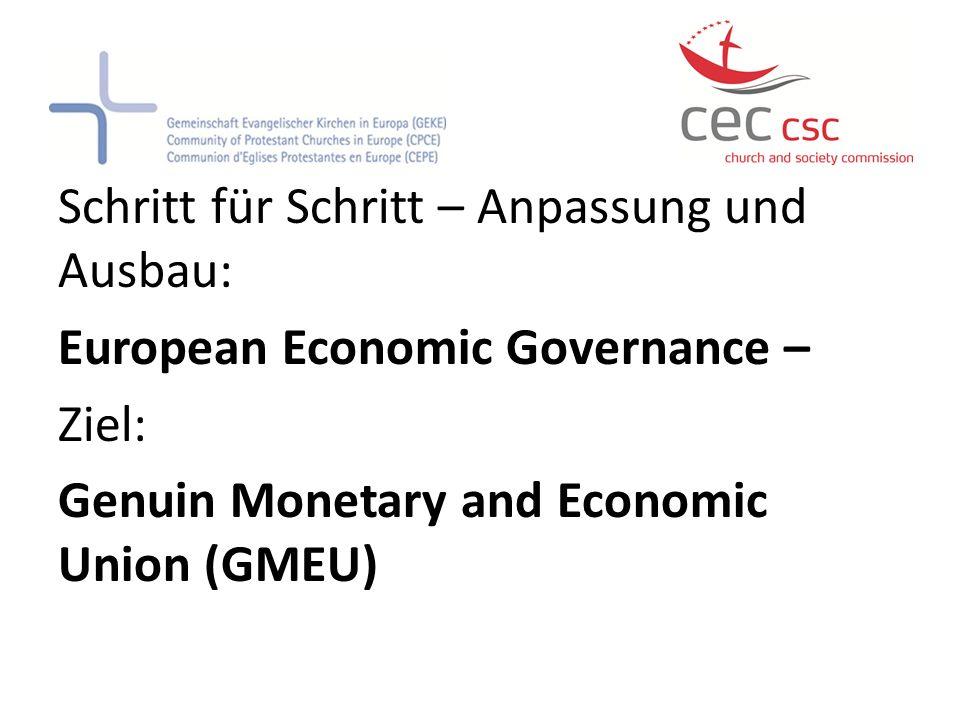 Schritt für Schritt – Anpassung und Ausbau: European Economic Governance – Ziel: Genuin Monetary and Economic Union (GMEU)