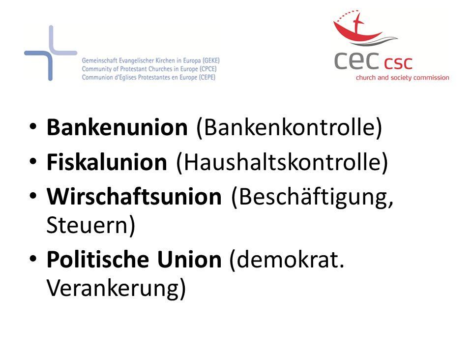 Bankenunion (Bankenkontrolle) Fiskalunion (Haushaltskontrolle) Wirschaftsunion (Beschäftigung, Steuern) Politische Union (demokrat.