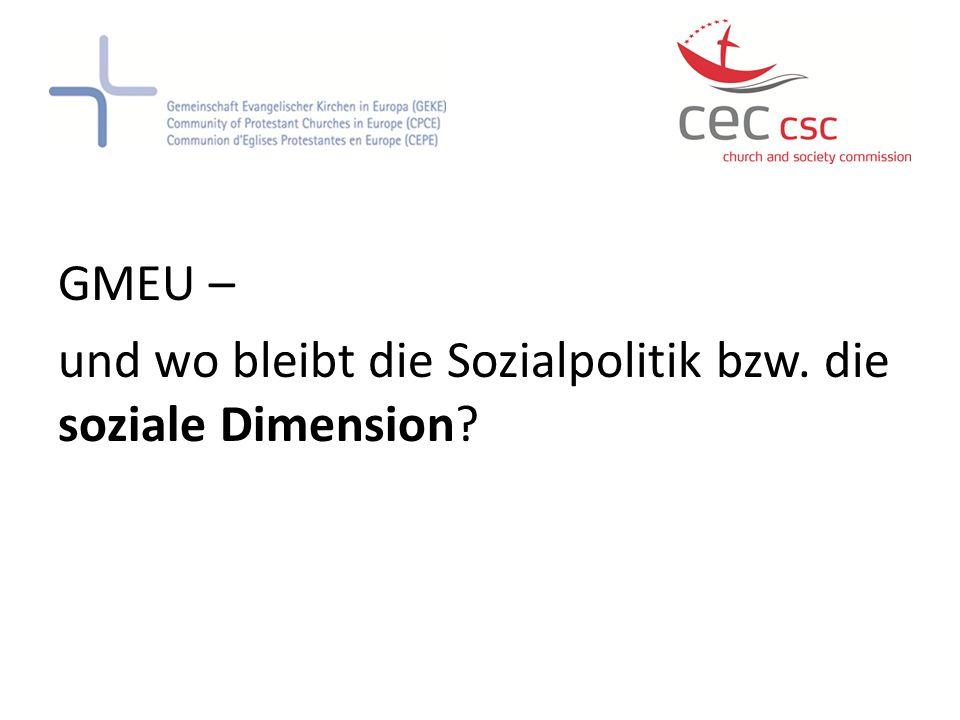 GMEU – und wo bleibt die Sozialpolitik bzw. die soziale Dimension?