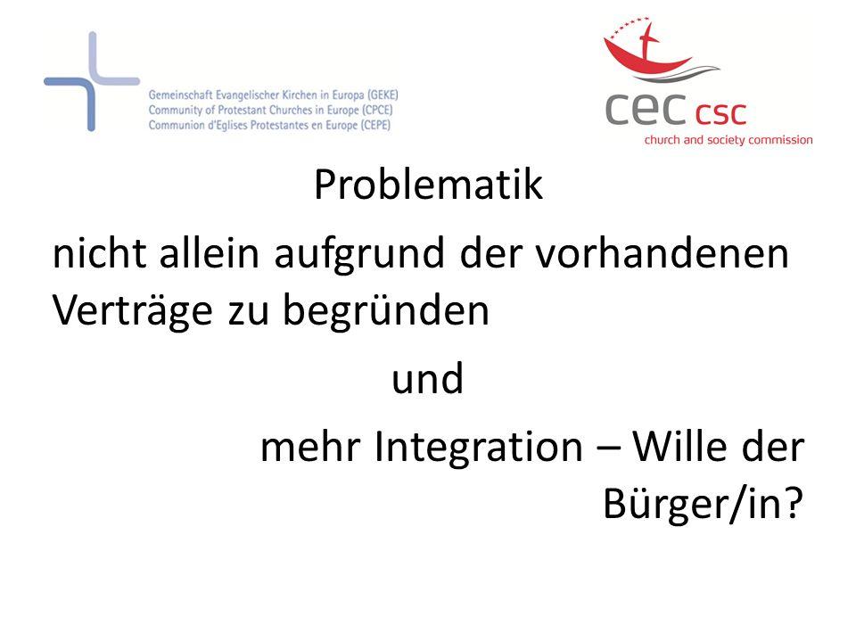 Problematik nicht allein aufgrund der vorhandenen Verträge zu begründen und mehr Integration – Wille der Bürger/in