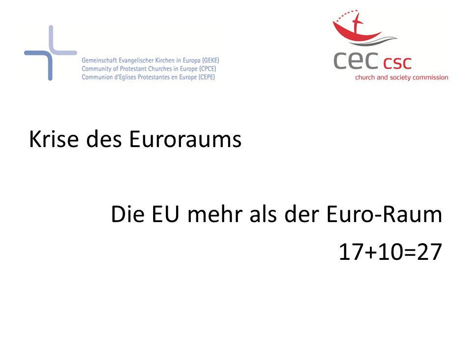Krise des Euroraums Die EU mehr als der Euro-Raum 17+10=27