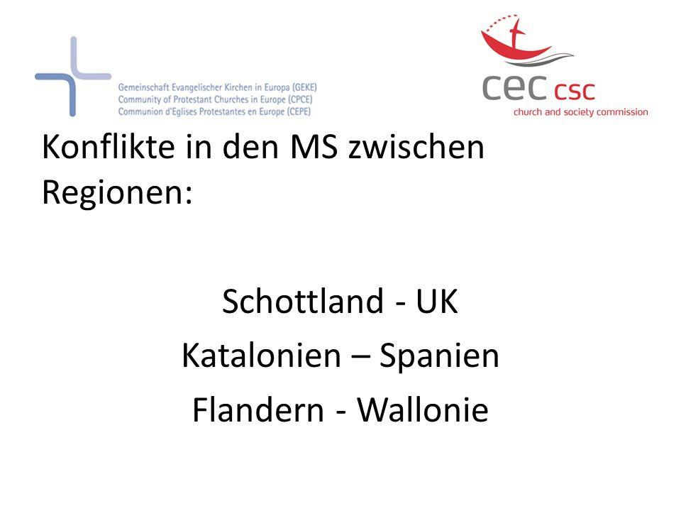 Konflikte in den MS zwischen Regionen: Schottland - UK Katalonien – Spanien Flandern - Wallonie