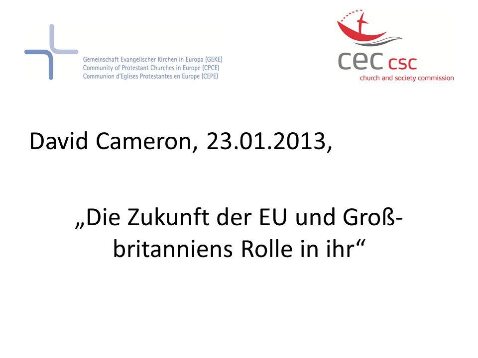 David Cameron, 23.01.2013, Die Zukunft der EU und Groß- britanniens Rolle in ihr