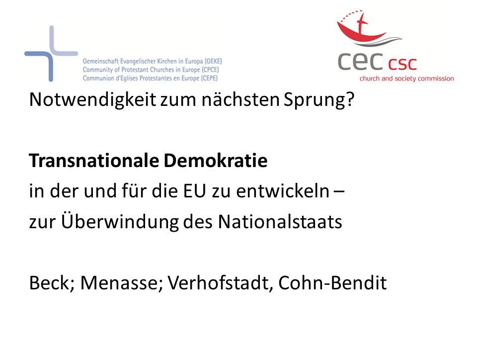 Notwendigkeit zum nächsten Sprung? Transnationale Demokratie in der und für die EU zu entwickeln – zur Überwindung des Nationalstaats Beck; Menasse; V