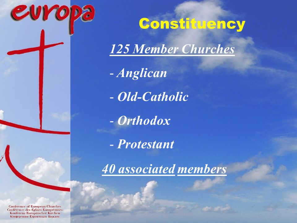 Constituency 125 Member Churches - Anglican - Old-Catholic - Orthodox - Protestant 40 associated members