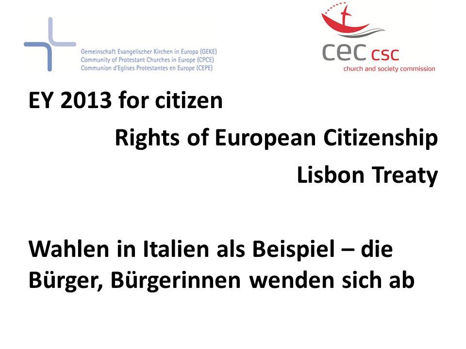 EY 2013 for citizen Rights of European Citizenship Lisbon Treaty Wahlen in Italien als Beispiel – die Bürger, Bürgerinnen wenden sich ab