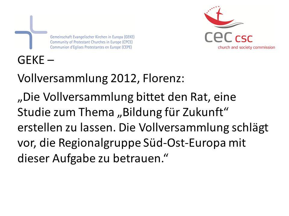 GEKE – Vollversammlung 2012, Florenz: Die Vollversammlung bittet den Rat, eine Studie zum Thema Bildung für Zukunft erstellen zu lassen. Die Vollversa