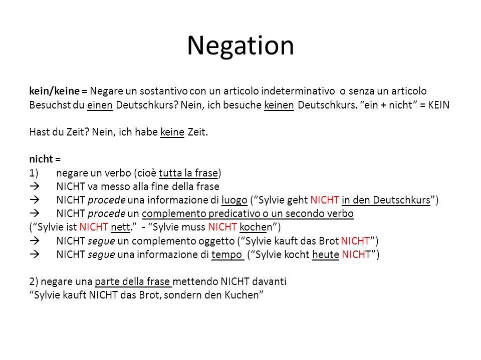 Negation kein/keine = Negare un sostantivo con un articolo indeterminativo o senza un articolo Besuchst du einen Deutschkurs? Nein, ich besuche keinen
