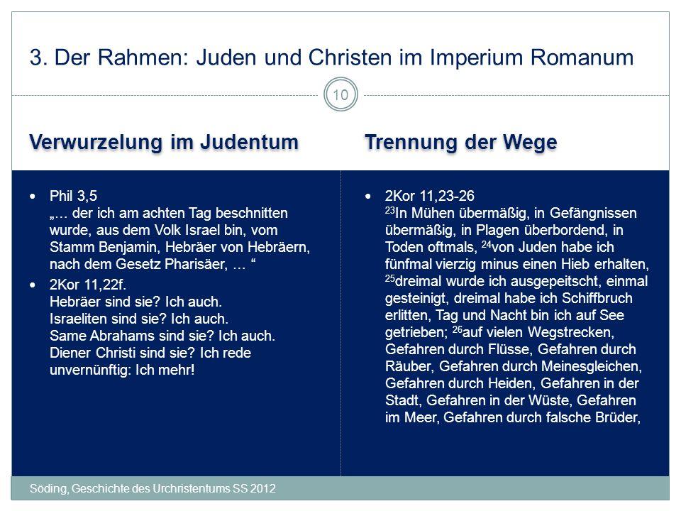 Verwurzelung im Judentum Trennung der Wege Söding, Geschichte des Urchristentums SS 2012 Phil 3,5 … der ich am achten Tag beschnitten wurde, aus dem V