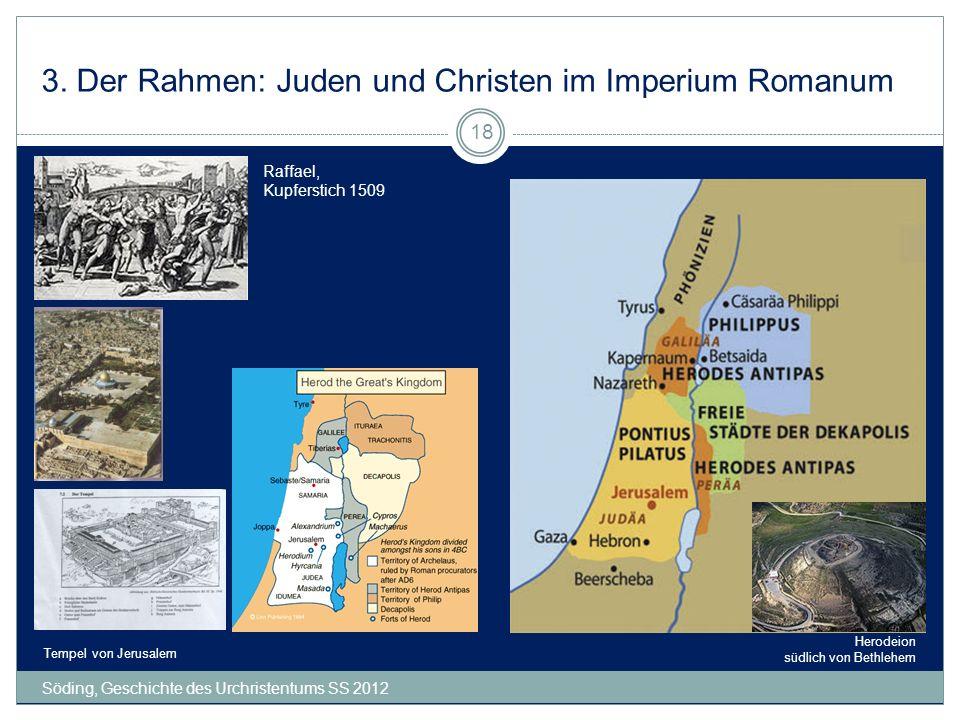 3. Der Rahmen: Juden und Christen im Imperium Romanum Söding, Geschichte des Urchristentums SS 2012 18 Raffael, Kupferstich 1509 Herodeion südlich von