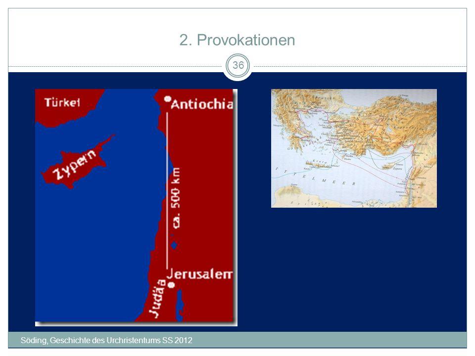 2. Provokationen Söding, Geschichte des Urchristentums SS 2012 36