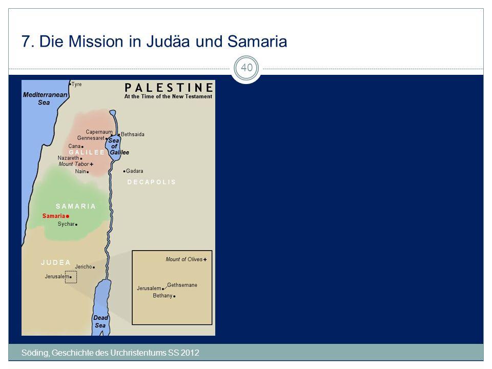 7. Die Mission in Judäa und Samaria Söding, Geschichte des Urchristentums SS 2012 40