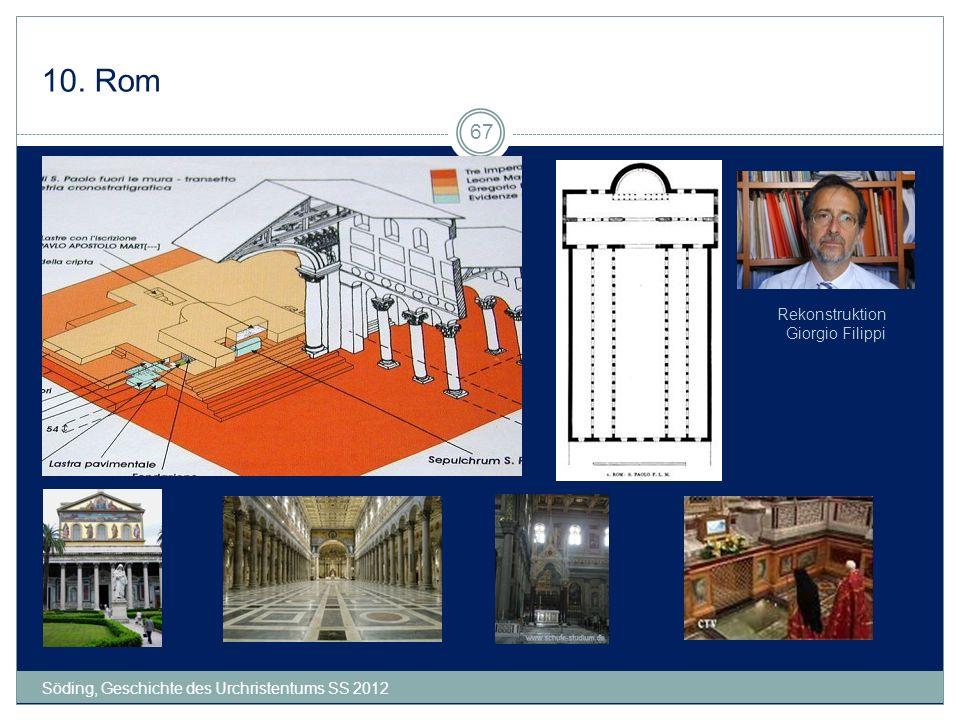10. Rom Söding, Geschichte des Urchristentums SS 2012 67 Rekonstruktion Giorgio Filippi