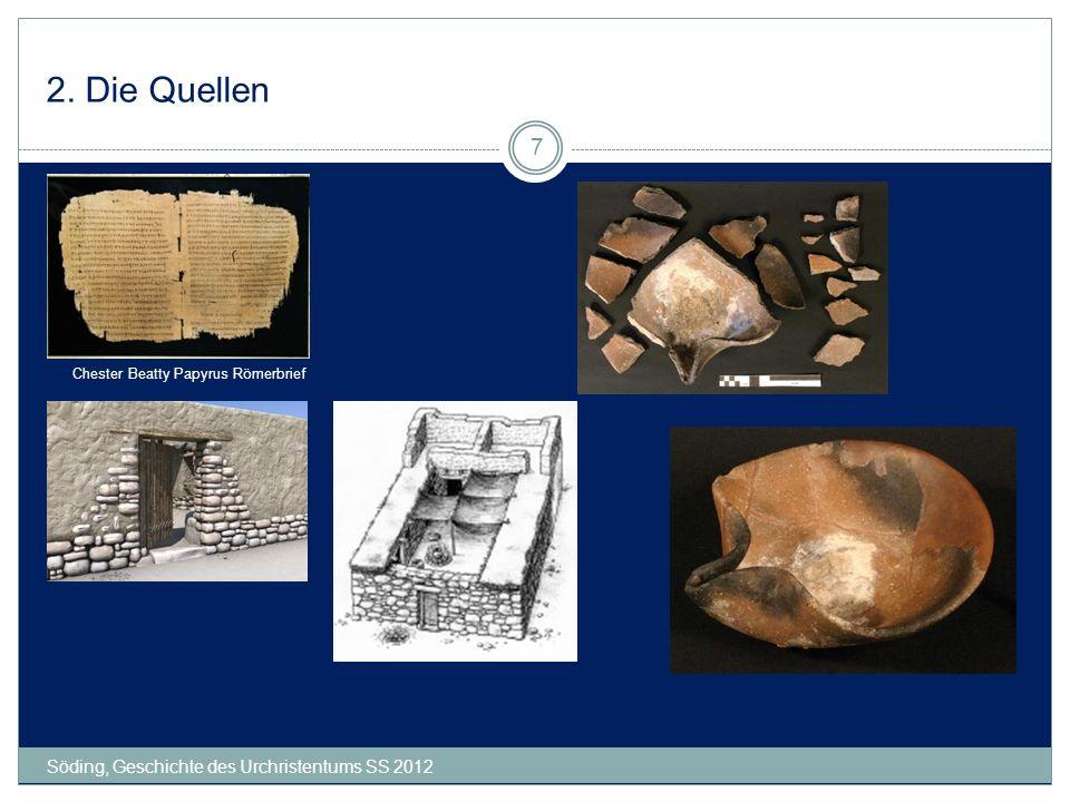 2. Die Quellen Söding, Geschichte des Urchristentums SS 2012 7 Chester Beatty Papyrus Römerbrief