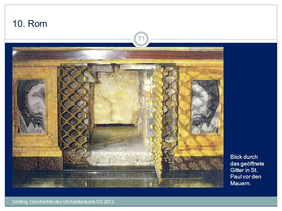 10. Rom Söding, Geschichte des Urchristentums SS 2012 71 Blick durch das geöffnete Gitter in St. Paul vor den Mauern.
