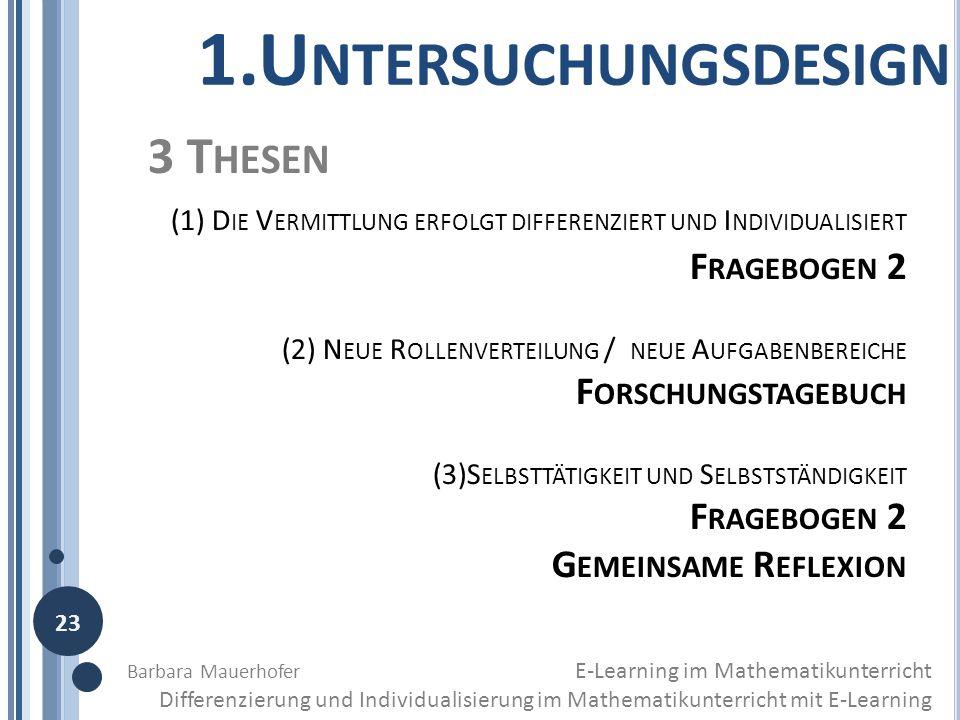 3 T HESEN (1) D IE V ERMITTLUNG ERFOLGT DIFFERENZIERT UND I NDIVIDUALISIERT F RAGEBOGEN 2 (2) N EUE R OLLENVERTEILUNG / NEUE A UFGABENBEREICHE F ORSCH