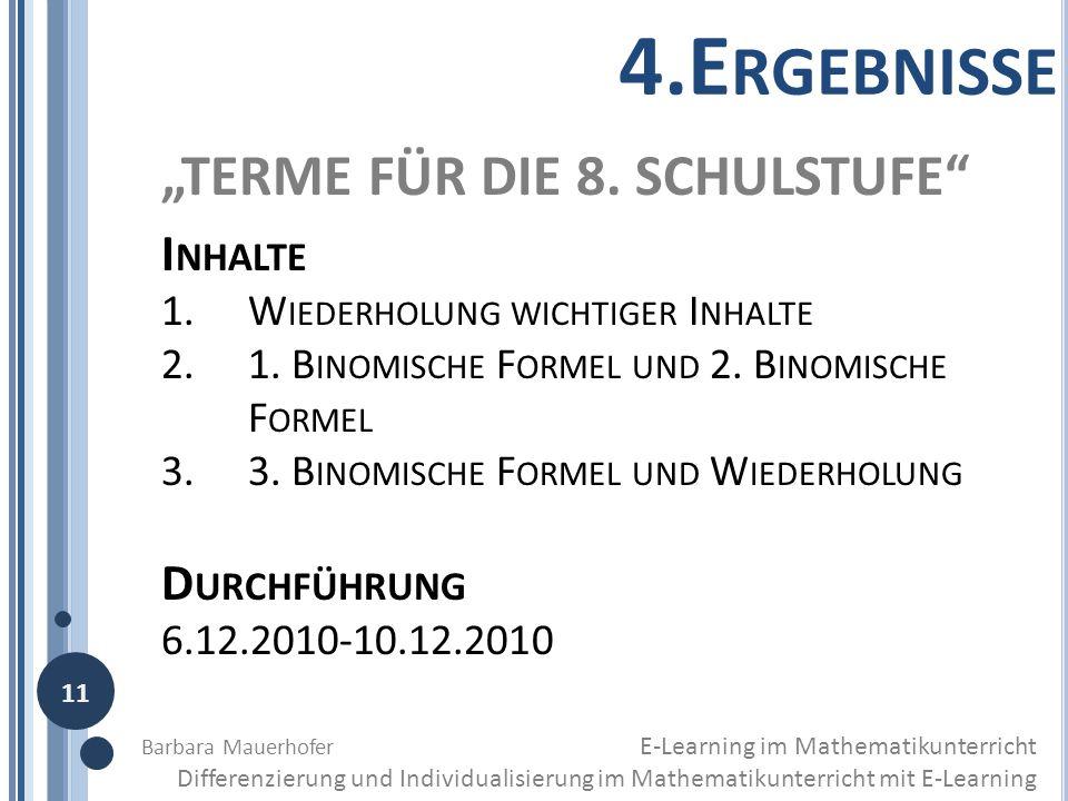 TERME FÜR DIE 8. SCHULSTUFE I NHALTE 1.W IEDERHOLUNG WICHTIGER I NHALTE 2.1. B INOMISCHE F ORMEL UND 2. B INOMISCHE F ORMEL 3.3. B INOMISCHE F ORMEL U