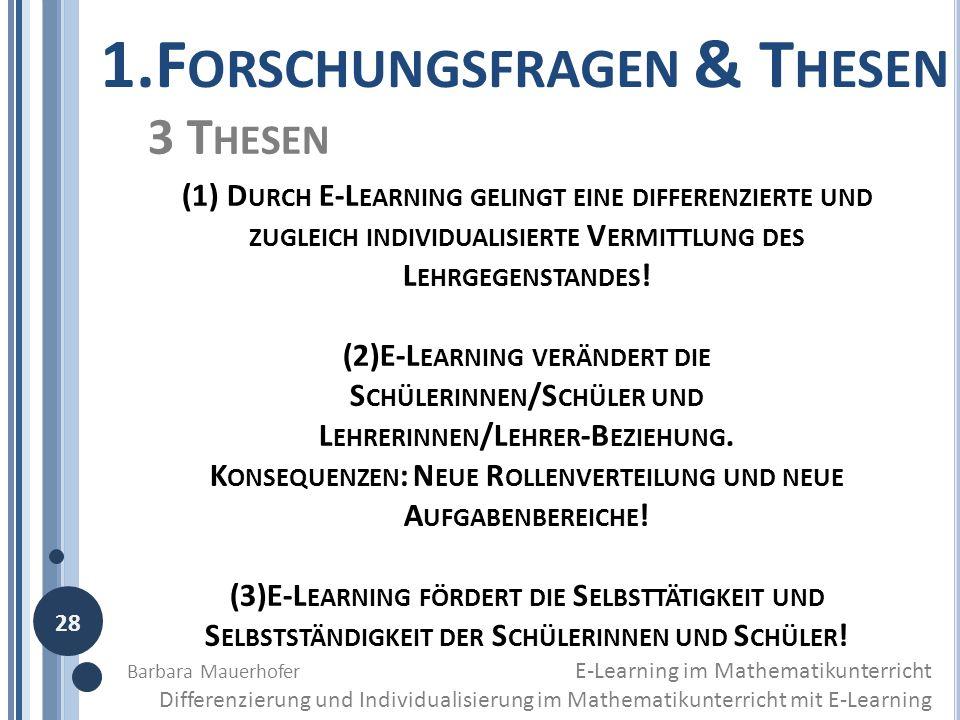 3 T HESEN (1) D URCH E-L EARNING GELINGT EINE DIFFERENZIERTE UND ZUGLEICH INDIVIDUALISIERTE V ERMITTLUNG DES L EHRGEGENSTANDES ! (2)E-L EARNING VERÄND
