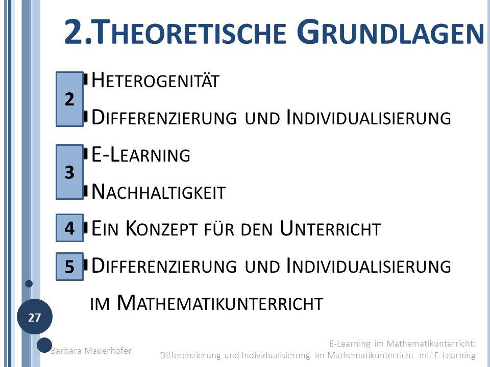 2.T HEORETISCHE G RUNDLAGEN E-Learning im Mathematikunterricht: Differenzierung und Individualisierung im Mathematikunterricht mit E-Learning H ETEROG