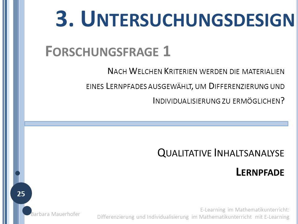 3. U NTERSUCHUNGSDESIGN E-Learning im Mathematikunterricht: Differenzierung und Individualisierung im Mathematikunterricht mit E-Learning F ORSCHUNGSF
