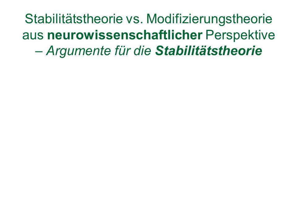 Stabilitätstheorie vs. Modifizierungstheorie aus neurowissenschaftlicher Perspektive – Argumente für die Stabilitätstheorie