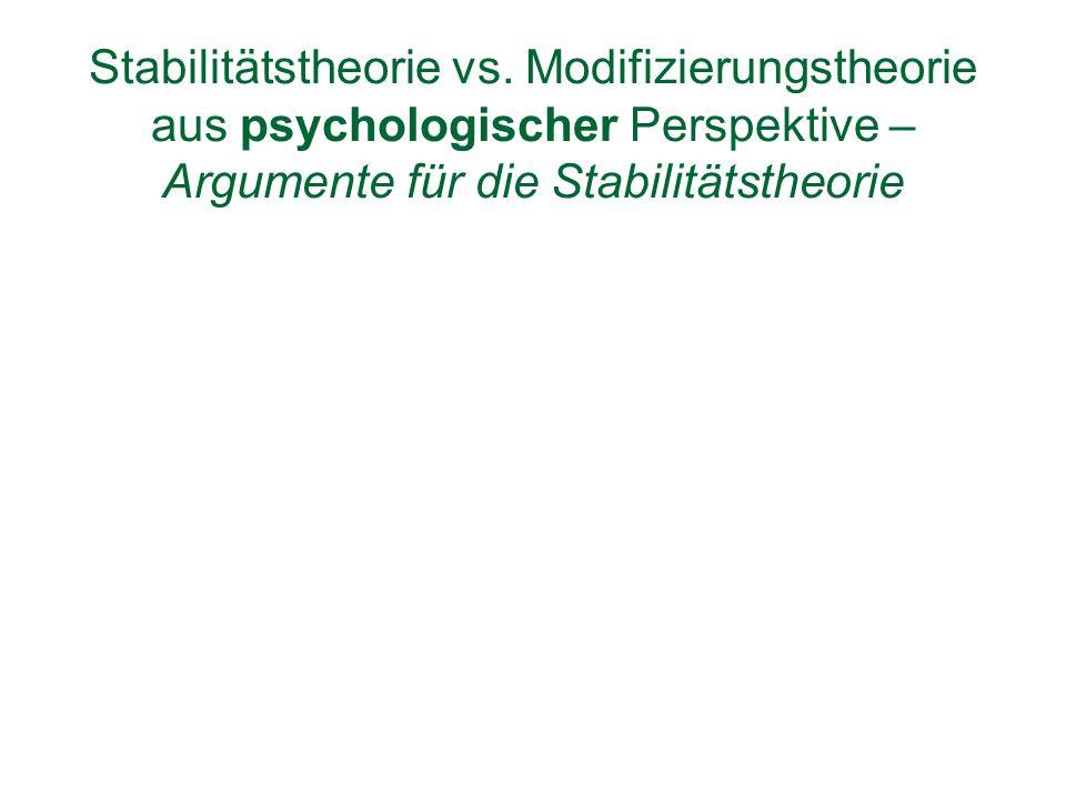 Stabilitätstheorie vs. Modifizierungstheorie aus psychologischer Perspektive – Argumente für die Stabilitätstheorie