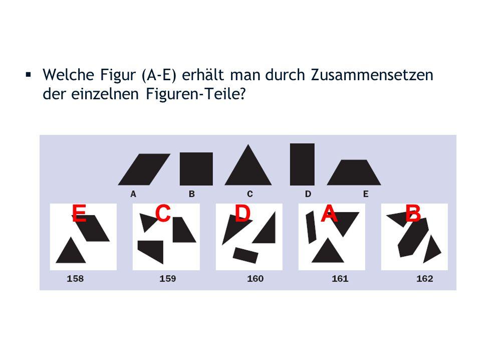 Welche Figur (A-E) erhält man durch Zusammensetzen der einzelnen Figuren-Teile? E C D A B