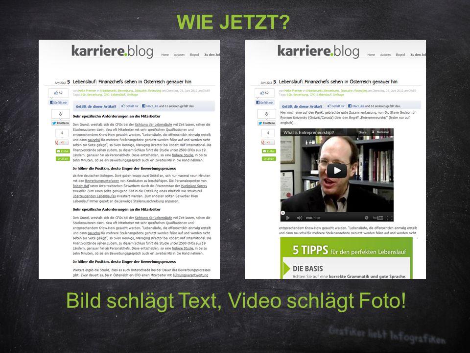 WIE JETZT Bild schlägt Text, Video schlägt Foto!