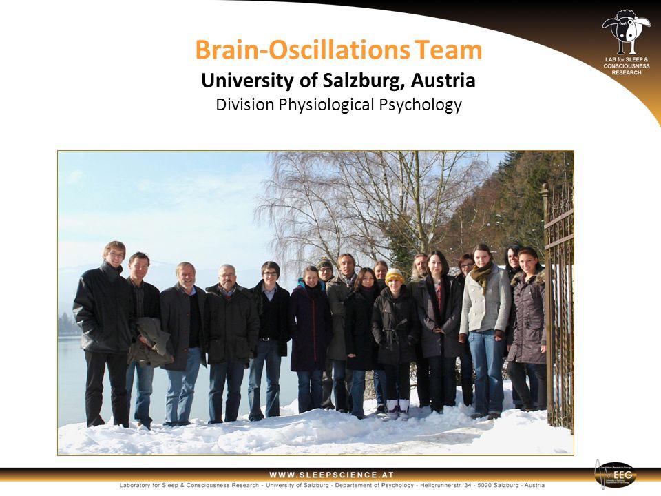 Brain-Oscillations Team University of Salzburg, Austria Division Physiological Psychology